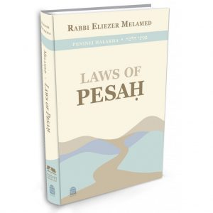 PENINEI HALAKHA LAWS OF PESAH